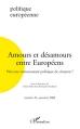 De l'Allemagne organisé, l'Italien romantique et l'Anglais dandy à l'Européen chrétien, fortuné et démocrate? Le potentiel affectif des stéréotypes nationaux et européens..