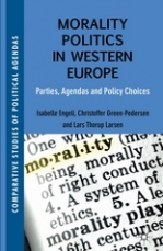 Morality Politics in Western Europe. Parties, Agendas, and Policy Choices.