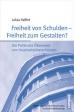 Freiheit von Schulden - Freiheit zum Gestalten? Die Politische Ökonomie von Haushaltsüberschüssen.