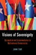 Visions of Sovereignty: Nationalism and Accommodation in Multinational Democracies. Published by the University of Pennsylvania Press (2014).  In the Series edited by Brendan O'Leary.