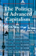 Forthcoming with Cambridge University Press: The Politics of Advanced Capitalism.
