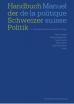 Knoepfel, Peter, Yannis Papadopoulos, Pascal Sciarini, Adrian Vatter and Silja Häusermann (2014). Handbuch der Schweizer Politik.
