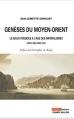 Genèses du Moyen-Orient: le Golfe Persique à l'âge des impérialismes (c.1800-c.1914)