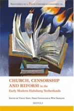 New volume out on Church, Reform and Censorship in the Habsburg Low Countries (Brepols 2017).