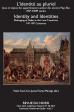 L'identité au pluriel. Les jeux des appartenances aux anciens Pays-Bas (XIVe-XVIIIe siècles)..
